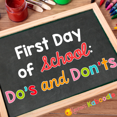 First Day of School Survival: Do's and Don'ts