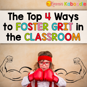 The Top 4 Ways to Foster Grit in the Classroom - If you are a teacher who is teaching students about growth mindset, you are probably also interested in helping your students develop grit and perseverance in the face of frustration. These practical tips and ideas for fostering grit can be implemented in any lesson or subject area.
