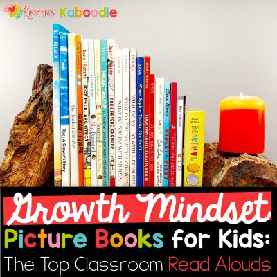 Growth Mindset Picture Books for Kids: The Top Classroom Read Alouds