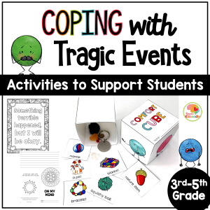 Coping with Tragedy: Activities to Support Students During Times of Trauma for 3rd, 4th, and 5th Grade