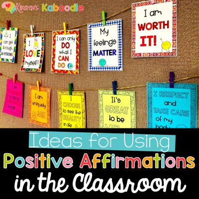 Ideas for Using Positive Affirmations in Your Classroom