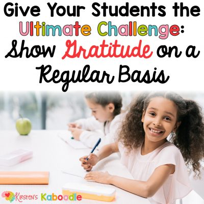 Give Your Students the Ultimate Challenge: Show Gratitude on a Regular Basis