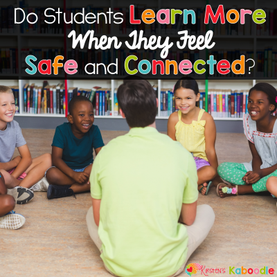 Do Students Learn More When They Feel Safe and Connected?