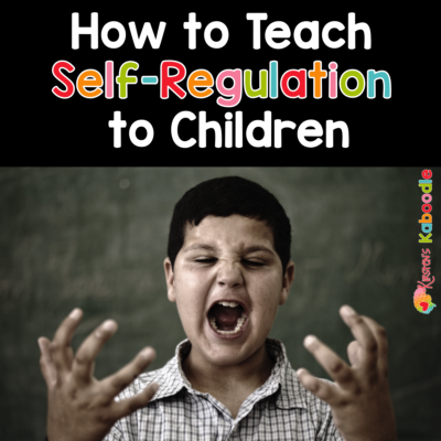 Teach Children How to Manage Their Emotions: 5 Steps to Self-Regulation