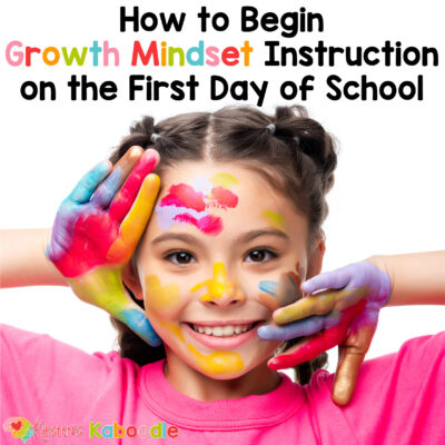 How to Begin Growth Mindset Instruction on the First Day of School