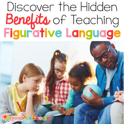Discover the Hidden Benefits of Teaching Figurative Language