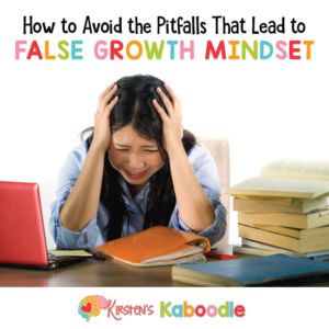 How to Avoid the Pitfalls That Lead to False Growth Mindset