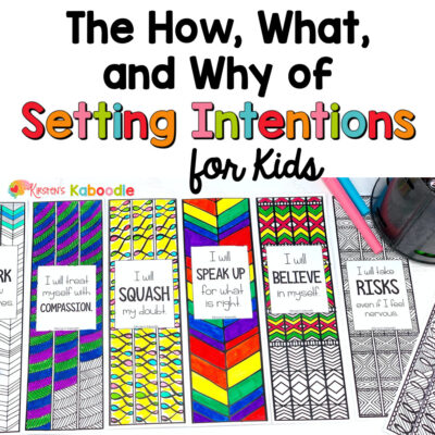 The How, What, and Why of Setting Intentions for Kids