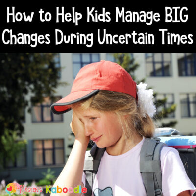 Helping Kids Manage Big Changes During Uncertain Times