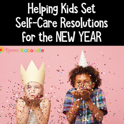 Help Kids Set Self-Care Resolutions for the New Year