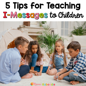how-to-teach-i-messages-to-children